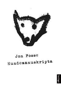Hundemanuskripta - Jon Fosse | Ridgeroadrun.org