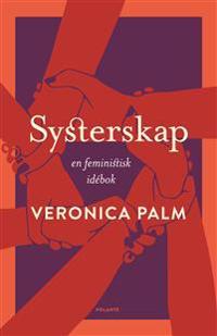 Systerskap : en feministisk idébok