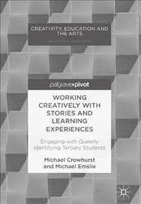 Working Creatively with Stories and Learning Experiences: Engaging with Queerly Identifying Tertiary Students