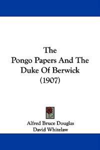 The Pongo Papers and the Duke of Berwick