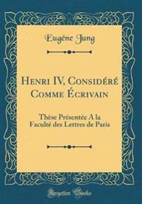 Henri IV, Considéré Comme Écrivain