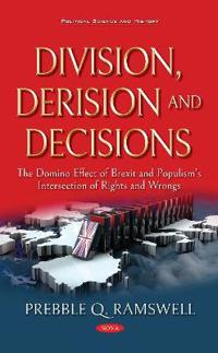 Division, Derision and Decisions