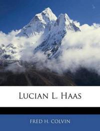Lucian L. Haas