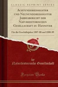 Achtunddreissigster Und Neununddreissigster Jahresbericht Der Naturhistorischen Gesellschaft Zu Hannover: Für Die Geschäftsjahre 1887-88 Und 1888-89 (
