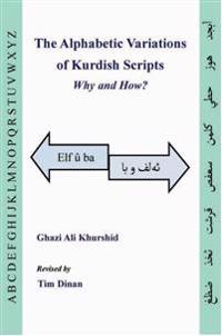 The alphabetic variations of Kurdish scripts : why and how?