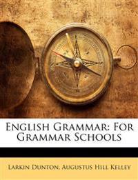 English Grammar: For Grammar Schools