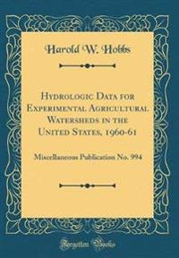 Hydrologic Data for Experimental Agricultural Watersheds in the United States, 1960-61