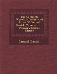 The Complete Works In Verse And Prose Of Samuel Daniel, Volume 3... - Primary Source Edition