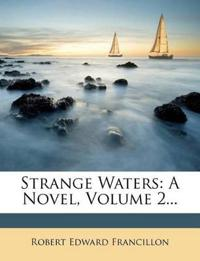 Strange Waters: A Novel, Volume 2...