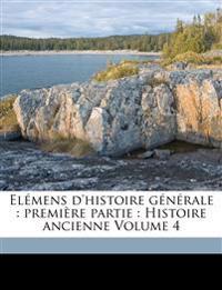 Elémens d'histoire générale : première partie : Histoire ancienne Volume 4