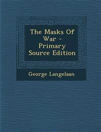 The Masks of War - Primary Source Edition