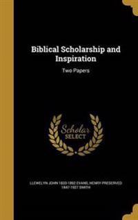 BIBLICAL SCHOLARSHIP & INSPIRA