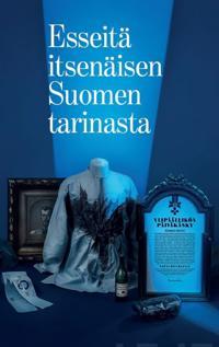 Esseitä itsenäisen Suomen tarinasta