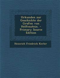 Urkunden zur Geschichte der Grafen von Helfenstein.