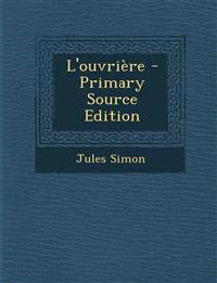 L'Ouvriere - Primary Source Edition