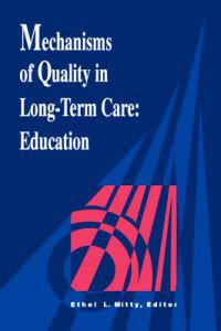 Mechanisms of Quality in Long-Term Care