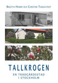 Tallkrogen: En trädgårdsstad i Stockholm