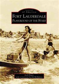 Fort Lauderdale: Playground of the Stars