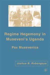 Regime Hegemony in Museveni's Uganda