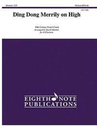 Ding Dong Merrily on High: For Clarinet Sextet, Score & Parts