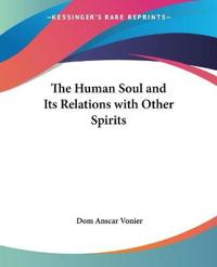 The Human Soul And Its Relations With Other Spirits