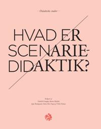 Hvad er scenariedidaktik?