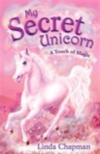 My secret unicorn: a touch of magic - a touch of magic