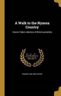 WALK TO THE NYASSA COUNTRY VOL