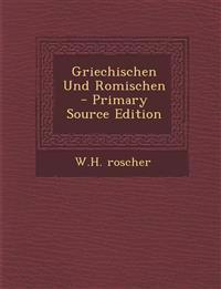 Griechischen Und Romischen - Primary Source Edition