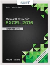 Shelly Cashman Microsoft Office 365 & Excel 2016 + Sam 365 & 2016 Assessments, Trainings, and Projects With 1 Mindtap Reader Multi-term Access Card