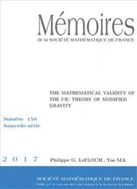 The Mathematical Validity of the f (R) Theory of Modified Gravity
