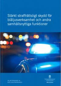 Stärkt straffrättsligt skydd för blåljusverksamhet och andra samhällsnyttiga funktioner. SOU 2018:2 : Delbetänkande från Blåsljusutredningen