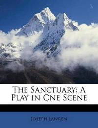 The Sanctuary: A Play in One Scene