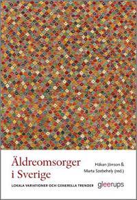Äldreomsorger i Sverige : Lokala variationer och generella trender