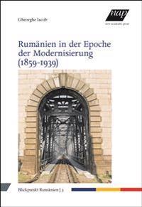 Rumänien in der Epoche der Modernisierung (1859-1939)