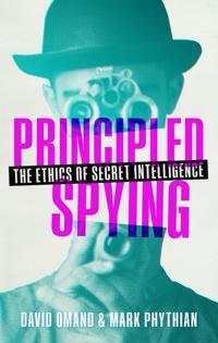 Principled spying - the ethics of secret intelligence