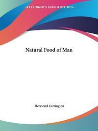 The Natural Food of Man