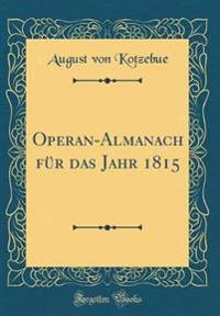 Operan-Almanach für das Jahr 1815 (Classic Reprint)