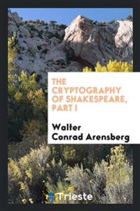 The Cryptography of Shakespeare, Part I