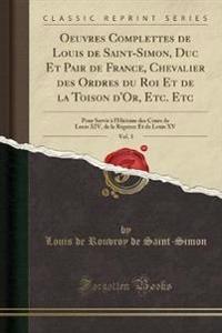 Oeuvres Complettes de Louis de Saint-Simon, Duc Et Pair de France, Chevalier des Ordres du Roi Et de la Toison d'Or, Etc. Etc, Vol. 3