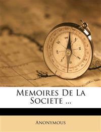 Memoires De La Societe ...