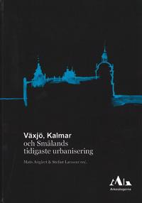 Växjö, Kalmar och Smålands tidigaste urbanisering