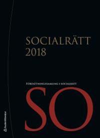 Socialrätt 2018 : uppdaterad till och med 30 november 2017 med SFS 2017:1093 som sista tillagda SFS