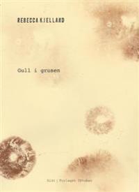 Gull i grusen - Rebecca Kjelland | Ridgeroadrun.org