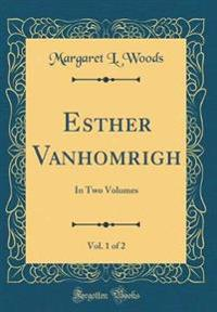 Esther Vanhomrigh, Vol. 1 of 2