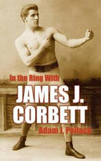 In the Ring with James J. Corbett