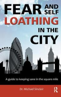 Fear and Self-Loathing in the City