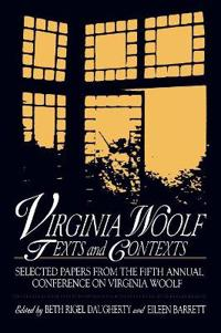 Virginia Woolf: Texts and Contexts