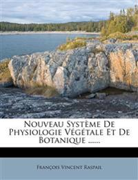 Nouveau Système De Physiologie Végétale Et De Botanique ......