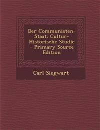 Der Communisten-Staat: Cultur-Historische Studie